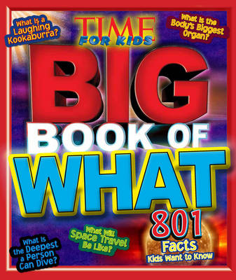 Time for Kids Big Book of What: 801 Facts Kids Want to Know (Hardback)