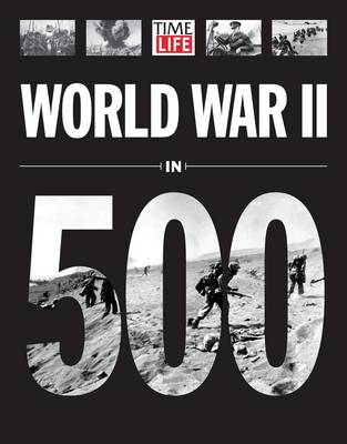 Time-Life World War II in 500 Photographs (Paperback)