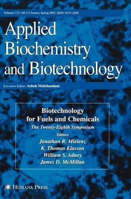 Biotechnology for Fuels and Chemicals: The Twenty-Eighth Symposium. - ABAB Symposium (Hardback)