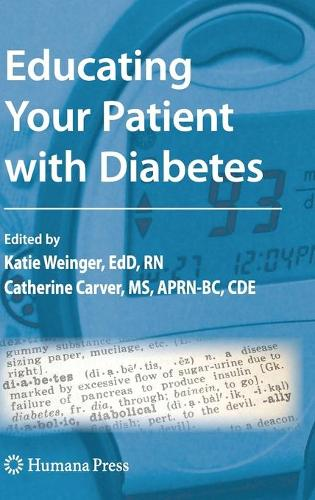 Educating Your Patient with Diabetes - Contemporary Diabetes (Hardback)