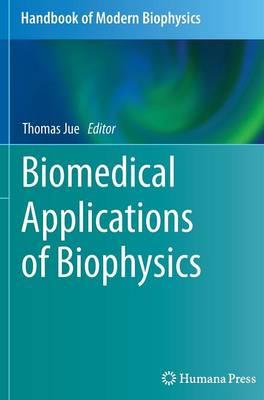 Biomedical Applications of Biophysics - Handbook of Modern Biophysics 3 (Hardback)