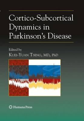 Cortico-Subcortical Dynamics in Parkinson's Disease - Contemporary Neuroscience (Hardback)