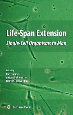 Life-Span Extension: Single-Cell Organisms to Man - Aging Medicine (Hardback)