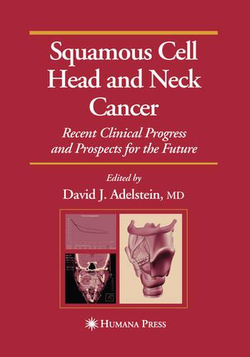 Squamous Cell Head and Neck Cancer: Recent Clinical Progress and Prospects for the Future - Current Clinical Oncology (Paperback)