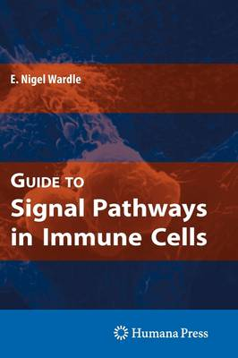 Guide to Signal Pathways in Immune Cells (Hardback)