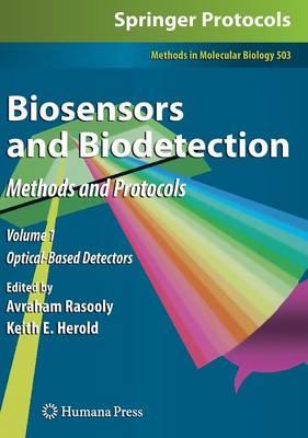 Biosensors and Biodetection: Methods and Protocols Volume 1: Optical-Based Detectors - Methods in Molecular Biology 503 (Hardback)