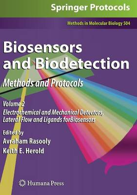 Biosensors and Biodetection: Methods and Protocols Volume 2: Electrochemical and Mechanical Detectors, Lateral Flow and Ligands for Biosensors - Methods in Molecular Biology 504 (Hardback)