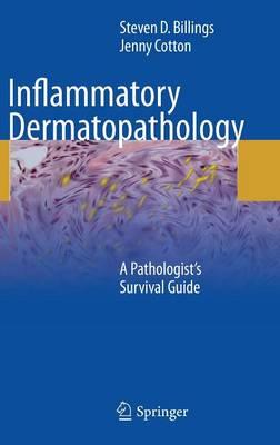 Inflammatory Dermatopathology: A Pathologist's Survival Guide (Hardback)