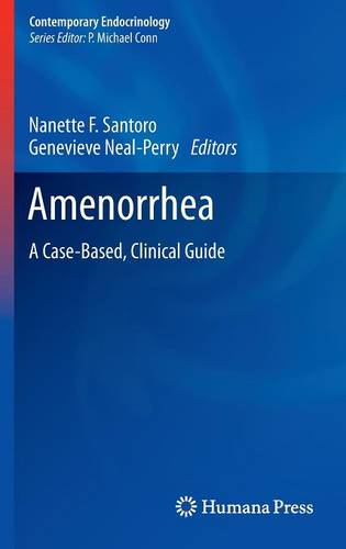 Amenorrhea: A Case-Based, Clinical Guide - Contemporary Endocrinology (Hardback)