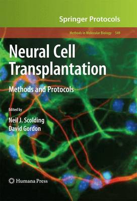 Neural Cell Transplantation: Methods and Protocols - Methods in Molecular Biology 549 (Hardback)