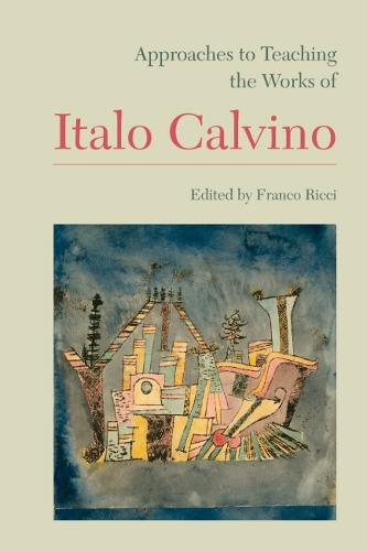 Approaches to Teaching the Works of Italo Calvino - Approaches to Teaching World Literature S. (Hardback)