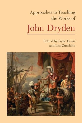 Approaches to Teaching the Works of John Dryden - Approaches to Teaching World Literature S. (Paperback)