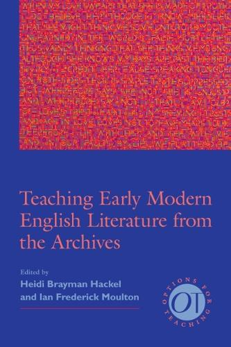 Teaching Early Modern English Literature from the Archives - Options for Teaching (Paperback)