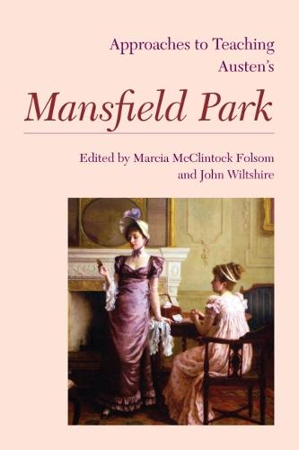 Approaches to Teaching Austen's Mansfield Park - Approaches to Teaching World Literature S. (Paperback)
