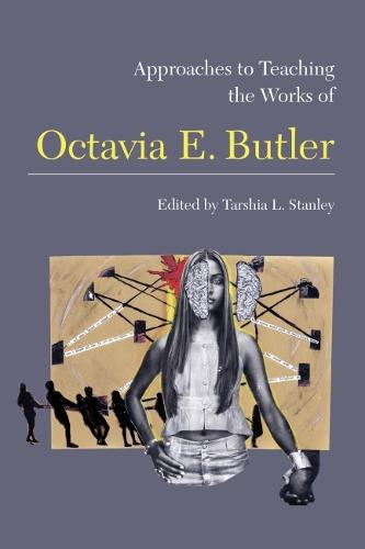 Approaches to Teaching the Works of Octavia E. Butler - Approaches to Teaching World Literature S. (Paperback)