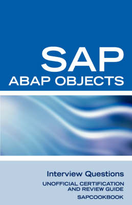 SAP ABAP Objects Interview Questions: Unofficial SAP R3 ABAP Objects Certification Review (Paperback)