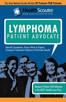 Healthscouter Lymphoma: Signs of Lymphoma and Symptoms of Lymphoma: Lymphoma Patient Advocate (Paperback)