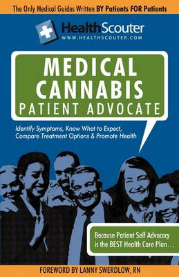 Healthscouter Medical Marijuana Qualified Patient Advocate: Medical Cannabis Treatment and Medical Uses of Marijuana (Paperback)