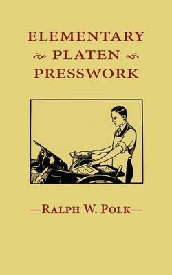 Elementary Platen Presswork (Paperback)