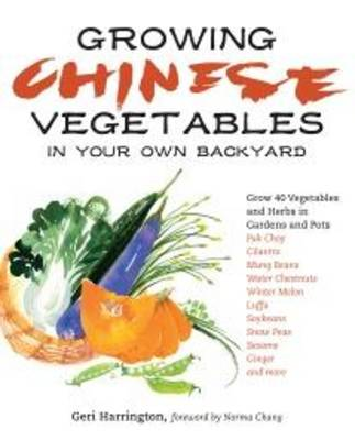 Growing Chinese Vegetables in Your Own Backyard (Paperback)