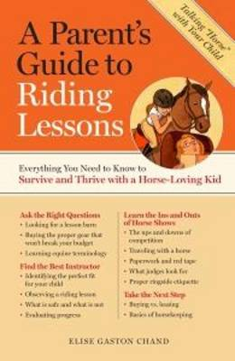 A Parent's Guide to Riding Lessons: Everything You Need to Know to Survive and Thrive with a Horse-Loving Kid (Paperback)