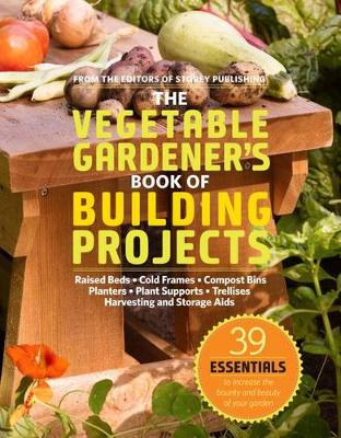 The Vegetable Gardeners Book of Building Projects (Paperback)
