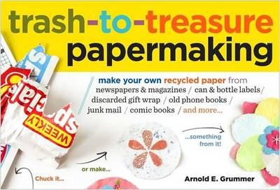 Trash to Treasure Papermaking (Paperback)