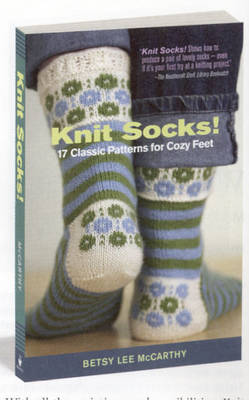 Knit Socks! 17 Classic Patterns for Cozy Feet (Paperback)