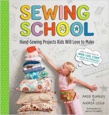 Sewing School: 21 Sewing Projects Kids Will Love to Make (Spiral bound)