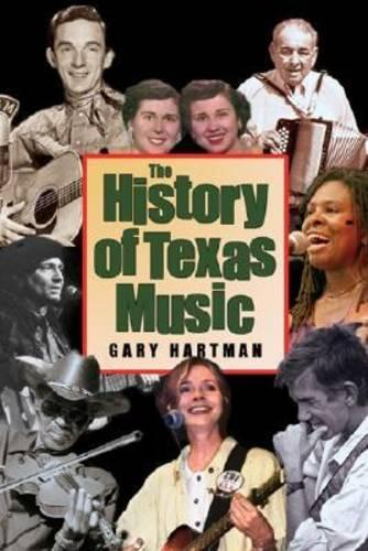 The History of Texas Music - John and Robin Dickson Series in Texas Music, sponsored by the Center for Texas (Paperback)