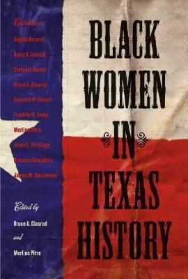 Black Women in Texas History - Centennial Series of the Association of Former Students, Texas A&M University (Hardback)