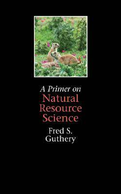 A Primer on Natural Resource Science (Paperback)