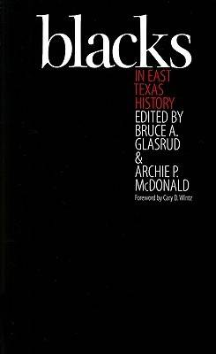 Blacks in East Texas History: Selections from the East Texas Historical Journal (Hardback)