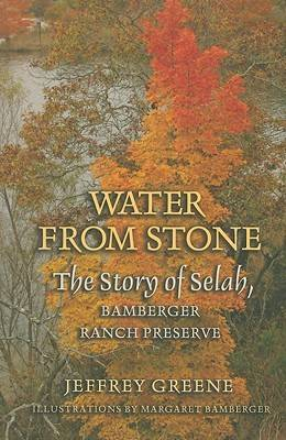 Water from Stone: The Story of Selah, Bamberger Ranch Preserve - Louise Lindsey Merrick Natural Environment Series (Paperback)