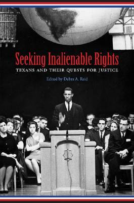 Seeking Inalienable Rights: Texans and Their Quests for Justice - Centennial Series of the Association of Former Students, Texas A&M University (Hardback)