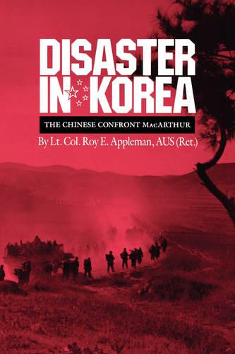 Disaster in Korea: The Chinese Confront MacArthur - Williams-Ford Texas A&M University Military History Series (Paperback)