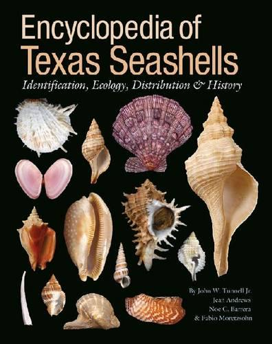 Encyclopedia of Texas Seashells: Identification, Ecology, Distribution, and History - Harte Research Institute for Gulf of Mexico Studies Series (Hardback)