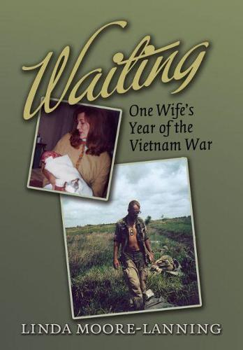 Waiting: One Wife's Year of the Vietnam War - Williams-Ford Texas A&M University Military History Series (Paperback)