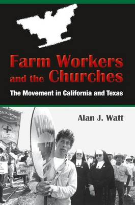 Farm Workers and the Churches: The Movement in California and Texas (Paperback)