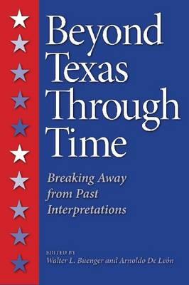 Beyond Texas Through Time: Breaking Away from Past Interpretations (Hardback)