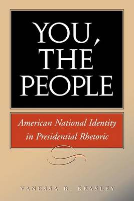 You, the People: American National Identity in Presidential Rhetoric (Paperback)