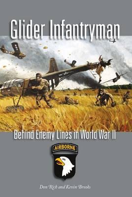 Glider Infrantryman: Behind Enemy Lines in World War II - Williams-Ford Texas A&M University Military History Series 136 (Hardback)