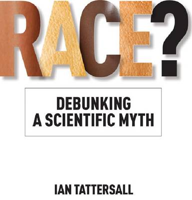 Race?: Debunking a Scientific Myth (Hardback)