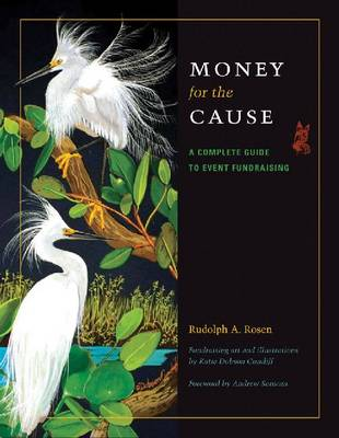 Money for the Cause: A Complete Guide to Event Fundraising - Conservation Leadership Series, Sponsored by the River Systems Institute at Texa (Hardback)