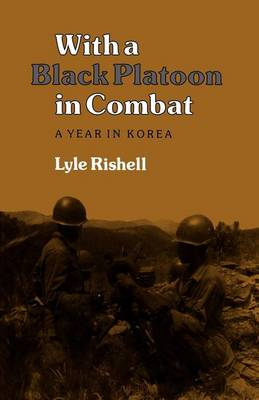 With a Black Platoon in Combat: A Year in Korea (Paperback)