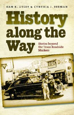 History along the Way: Stories beyond the Texas Roadside Markers (Paperback)