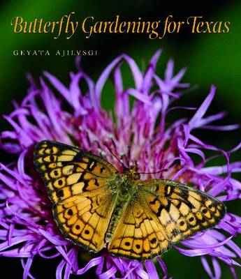 Butterfly Gardening for Texas - Louise Lindsey Merrick Natural Environment Series (Paperback)