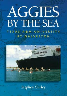 Aggies by the Sea: Texas A&M University at Galveston (Paperback)