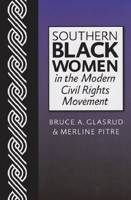 Southern Black Women in the Modern Civil Rights Movement (Paperback)