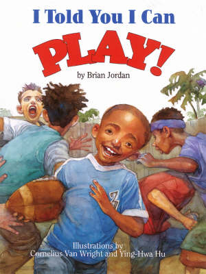 I Told You I Can Play! (Paperback)